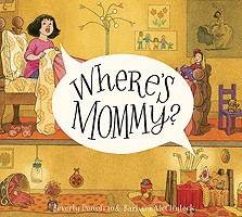 "WHERE""S MOMMY?"